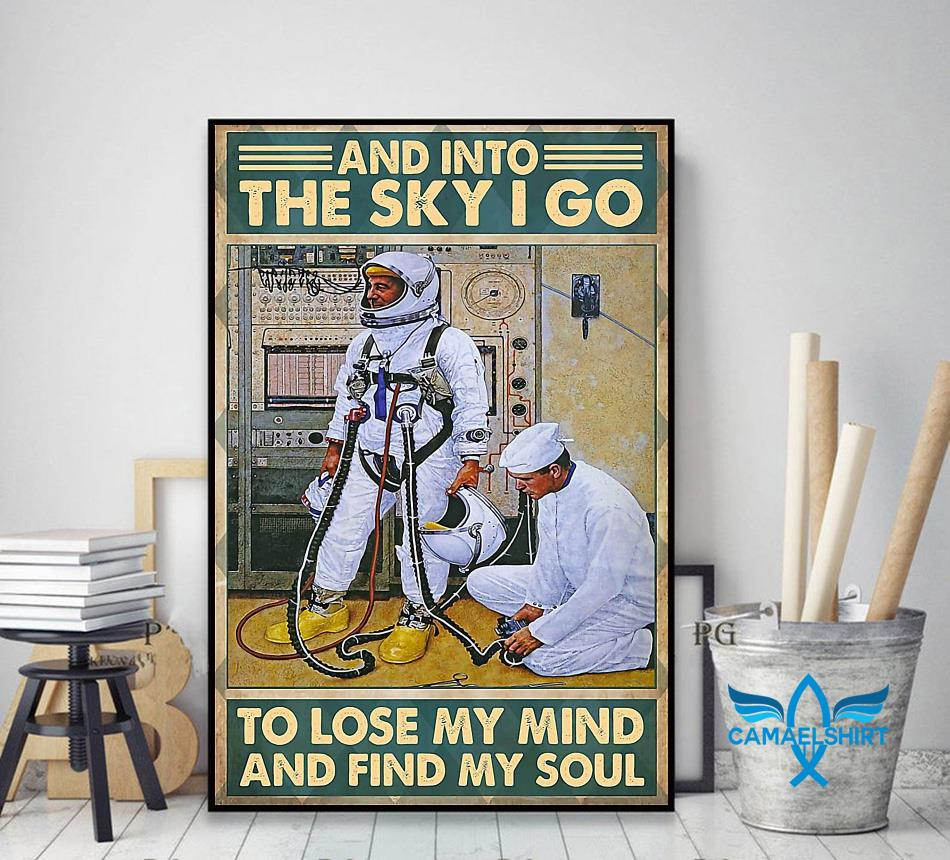 Science into the sky I go to lose my mind and find my soul poster decor art