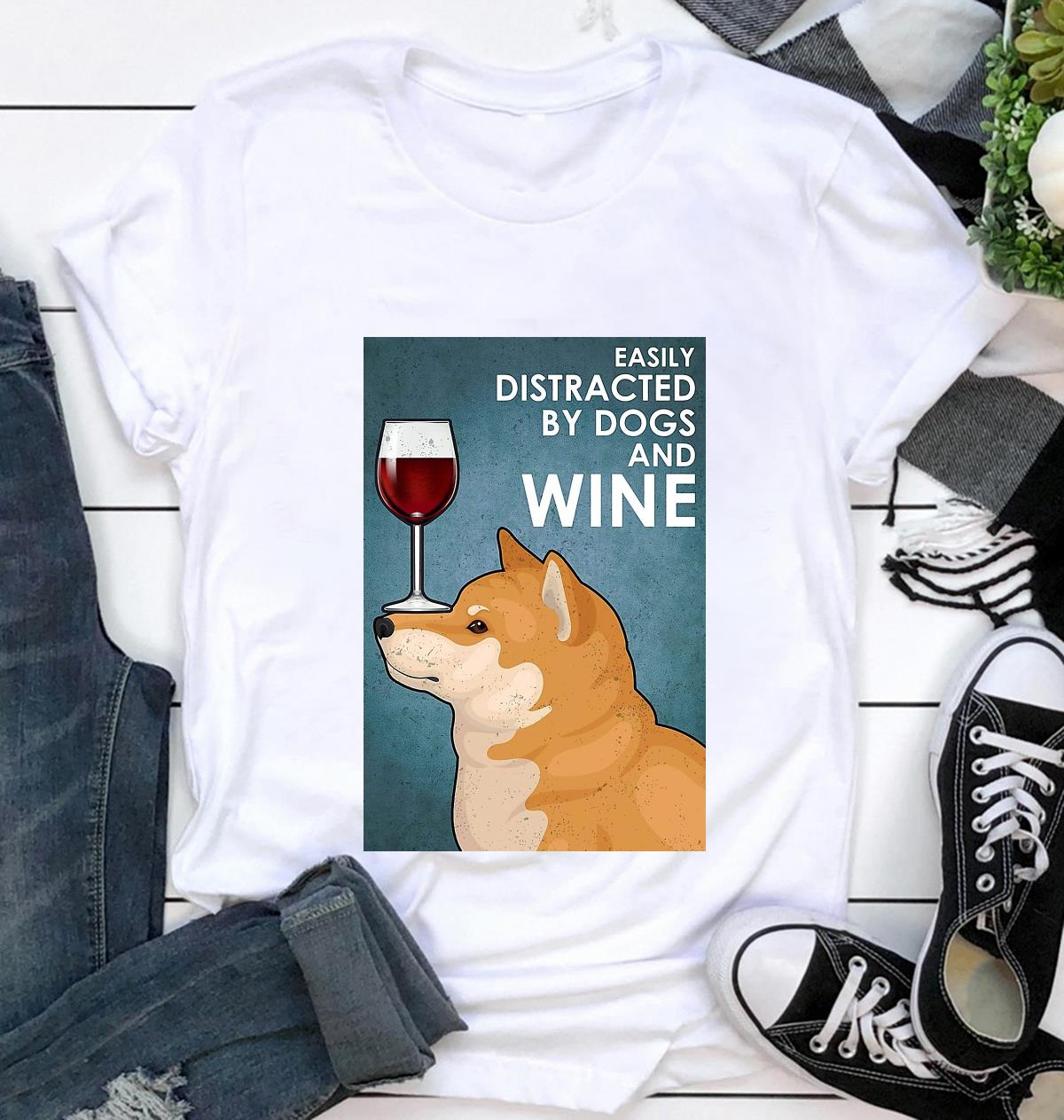 Shiba Inu easily distracted by dogs and wine poster t-shirt
