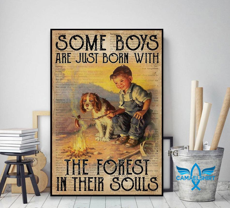 Some boys are just born with with the forest in their souls poster decor art