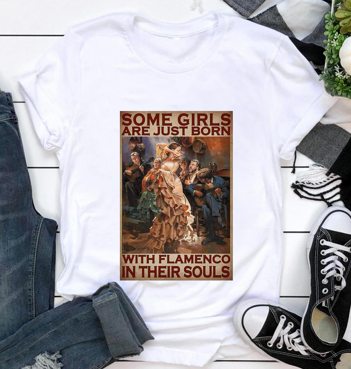 Some girls are just born with flamenco in their souls poster t-shirt