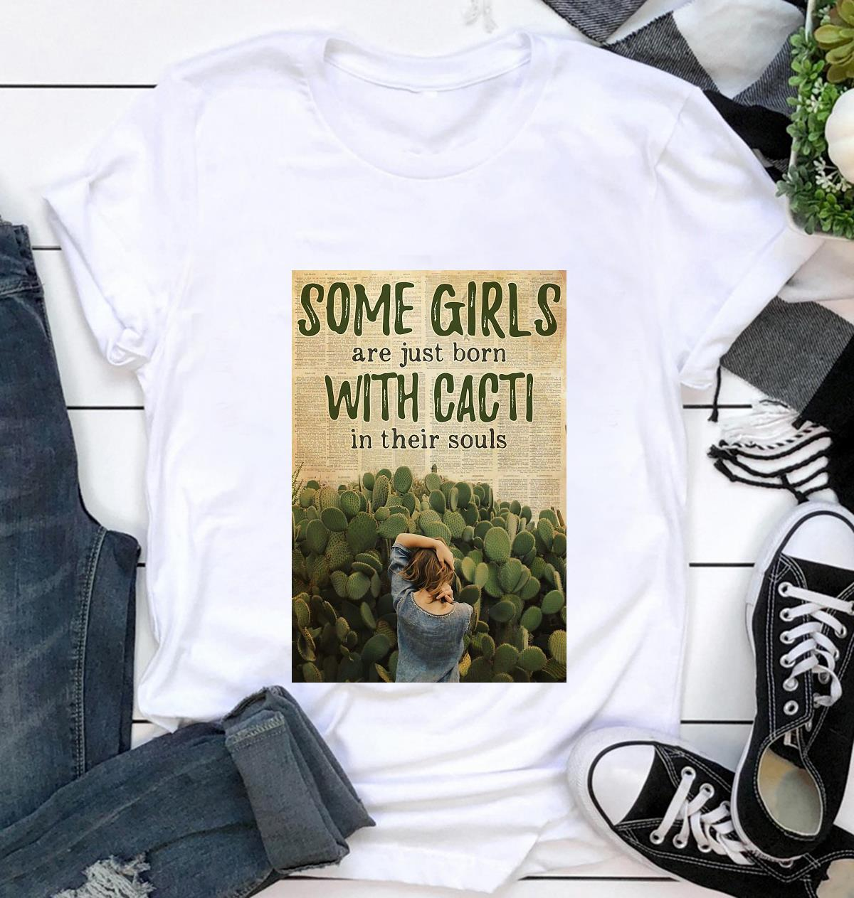 Some girls born with succulent cacti in their souls poster t-shirt