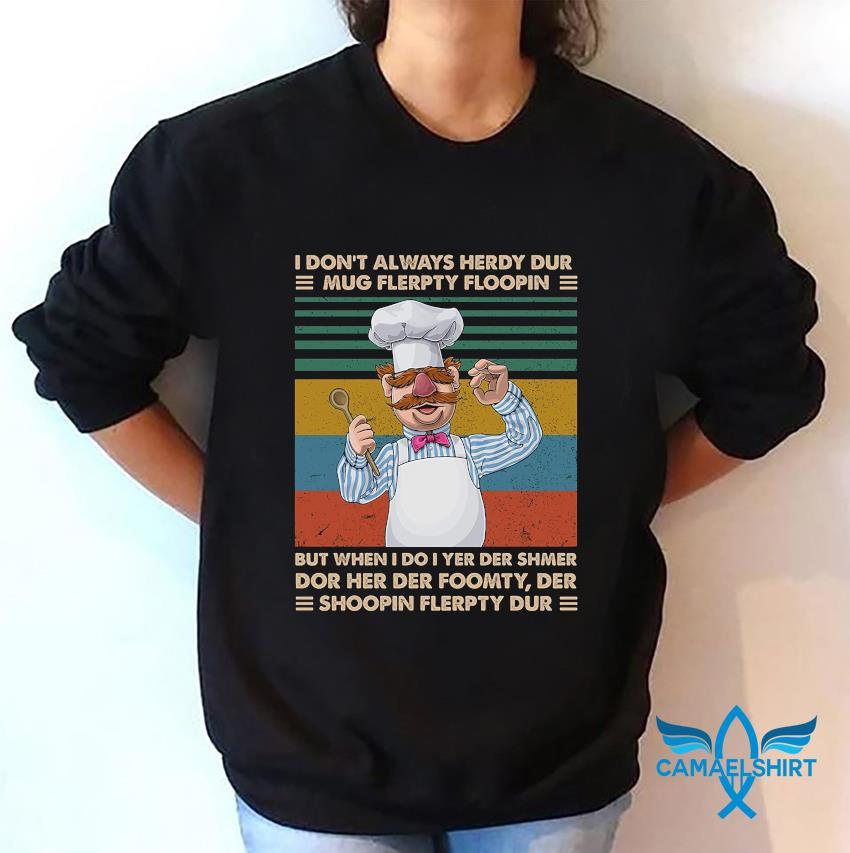 Swedish Chef I don't always herdy dur vintage t-s sweatshirt