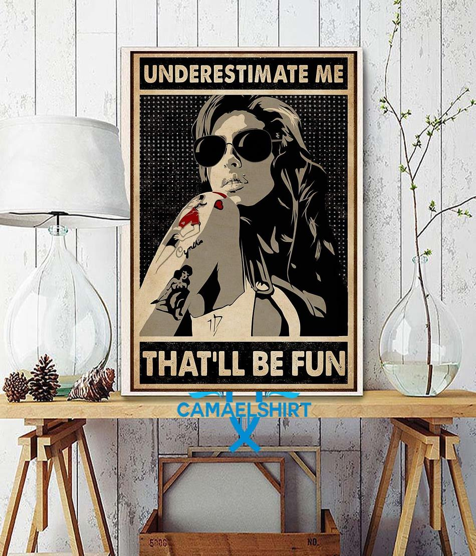Tattoo girl underestimate me that'll be fun poster wall decor