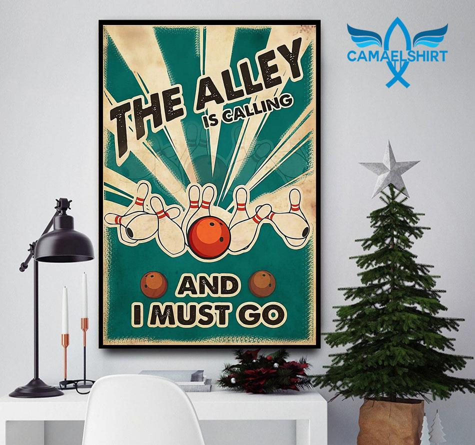 The Alley is calling and I must go poster