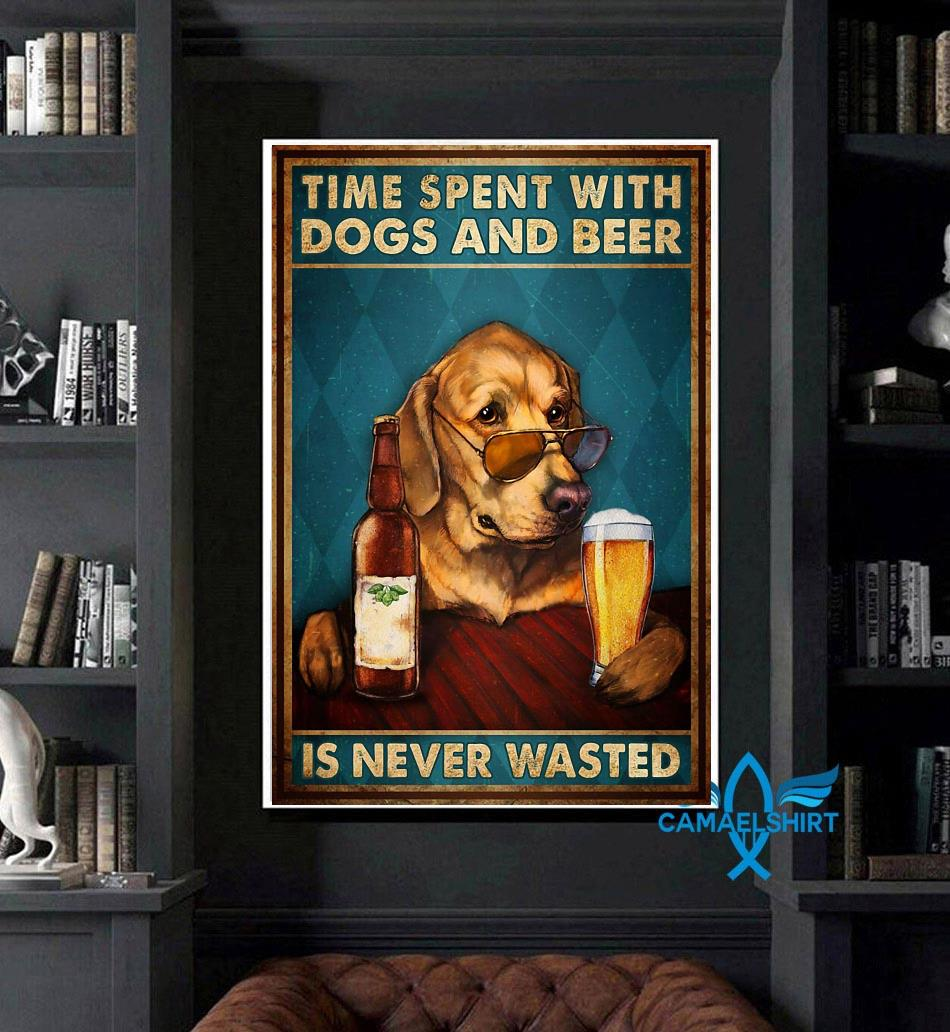 Time spent with dogs and beer is never wasted poster art