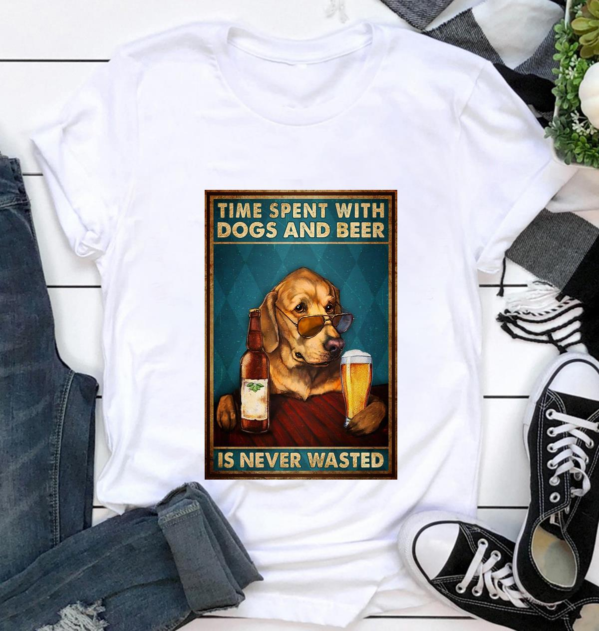 Time spent with dogs and beer is never wasted poster t-shirt