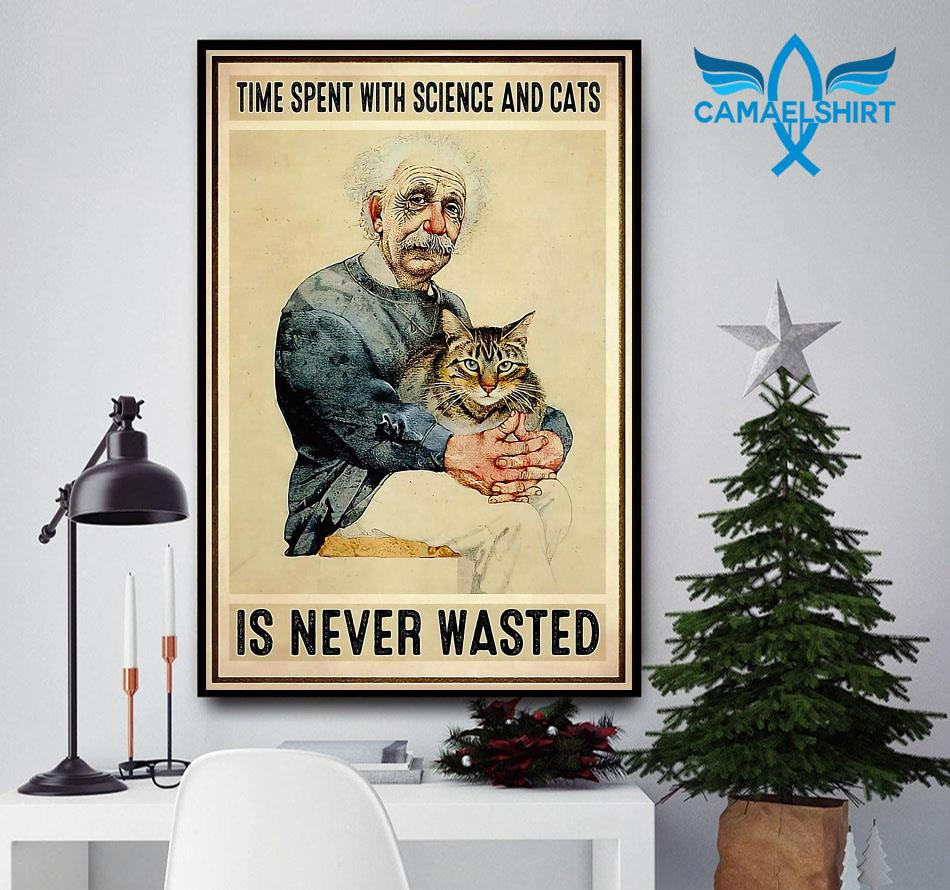 Time spent with science and cats is never wasted poster
