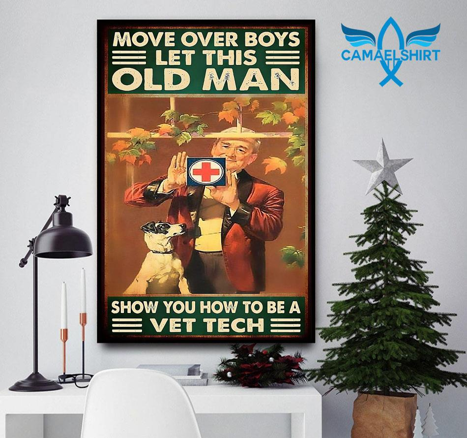 Veterinarian move over boys let this old man show you how to be vet tech poster