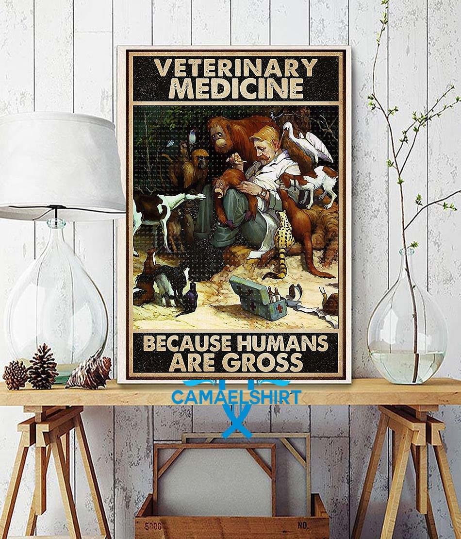 Veterinary medicine because humans are gross poster canvas wall decor