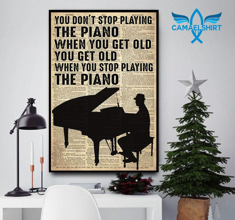 Vintage man you don't stop playing the piano when you get old poster