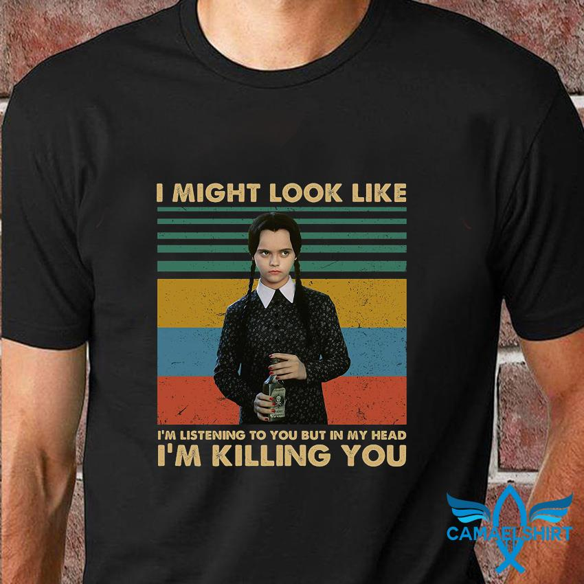 Wednesday Addams I might look like I'm listening to you vintage t-shirt
