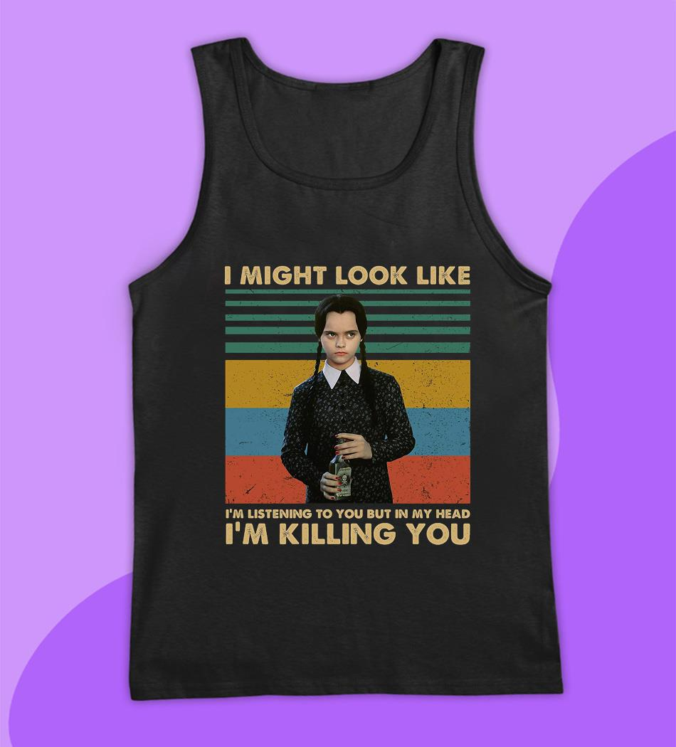 Wednesday Addams I might look like I'm listening to you vintage t-s tank top