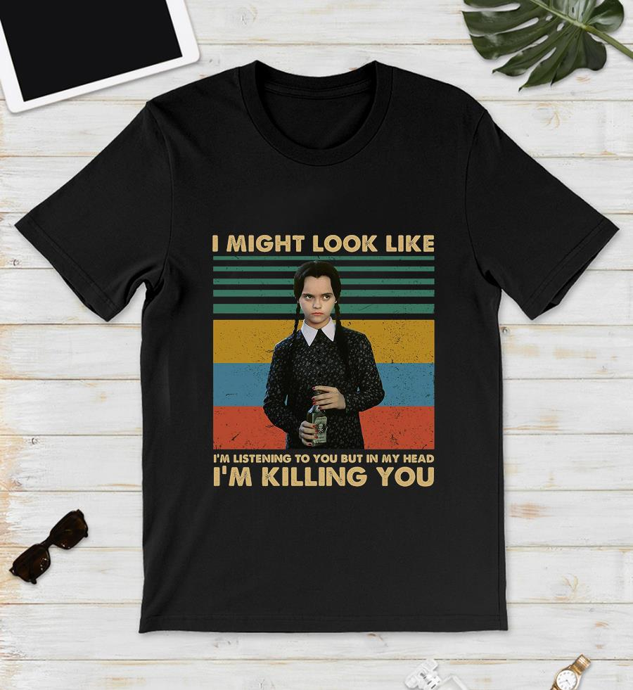 Wednesday Addams I might look like I'm listening to you vintage t-s unisex