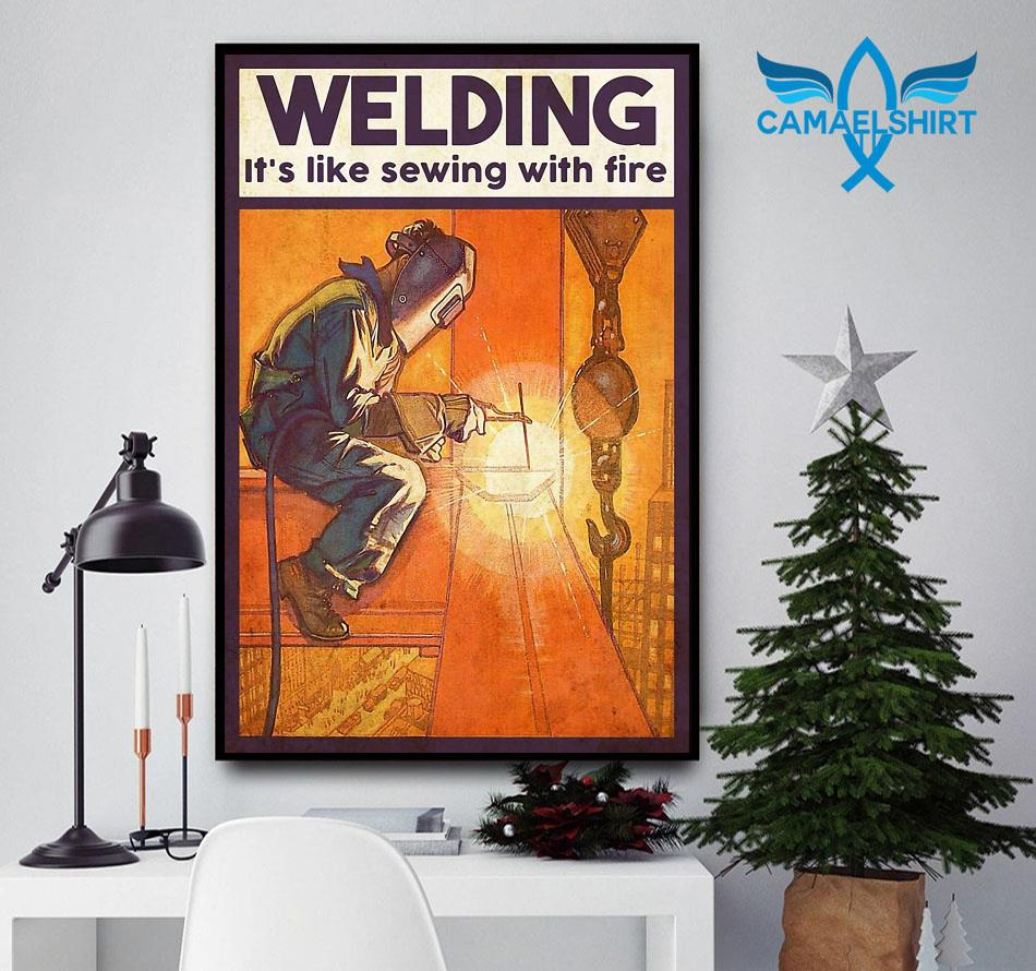 Welding is like sewing with fire poster