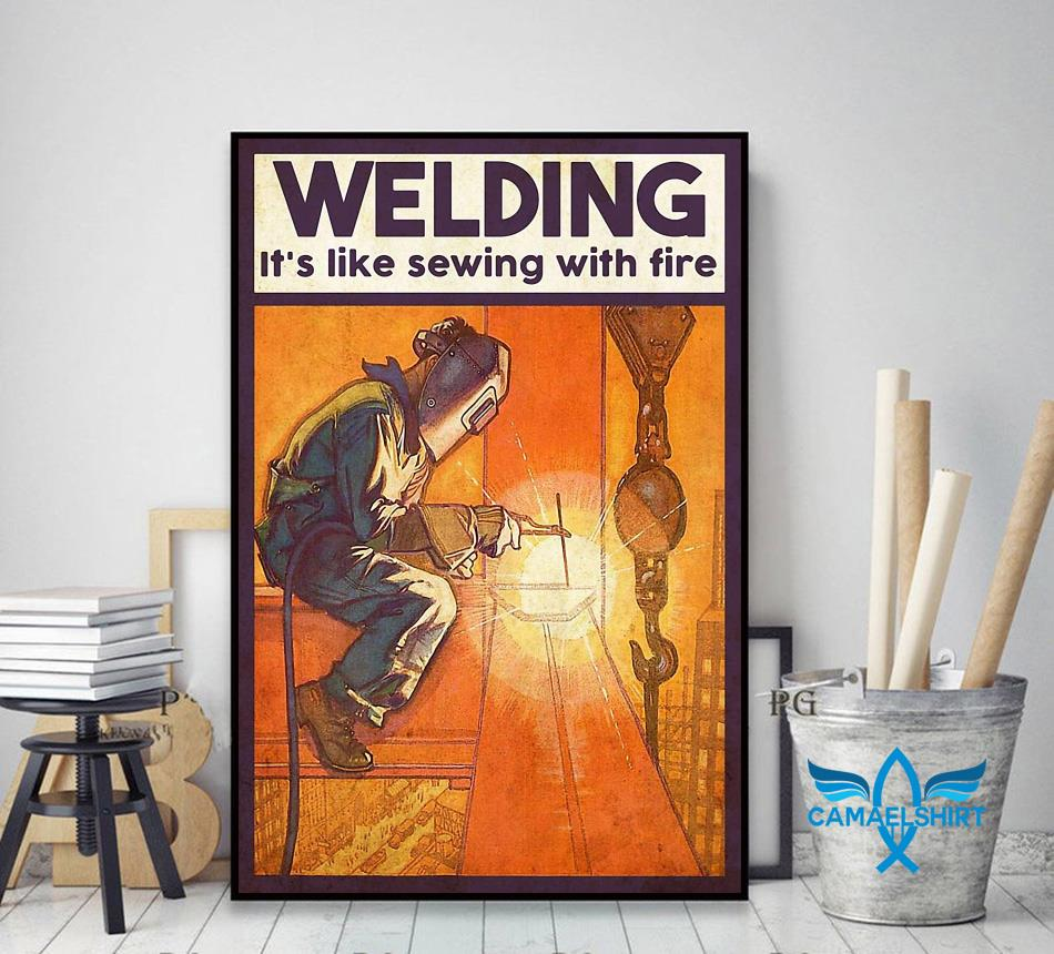 Welding is like sewing with fire poster decor art