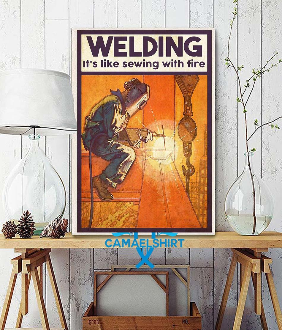 Welding is like sewing with fire poster wall decor