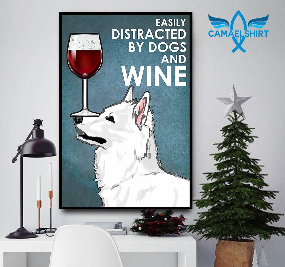 White Swiss Shepherd easily distracted by dogs and wine poster