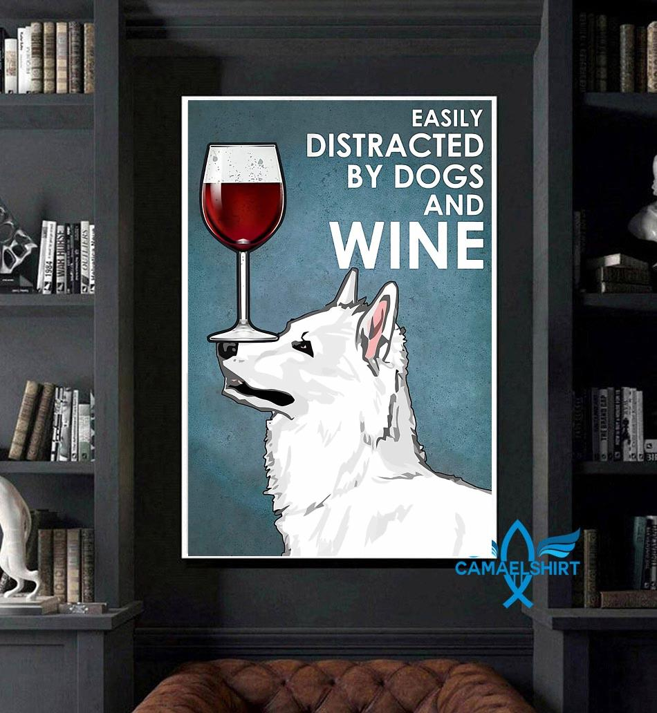 White Swiss Shepherd easily distracted by dogs and wine poster art