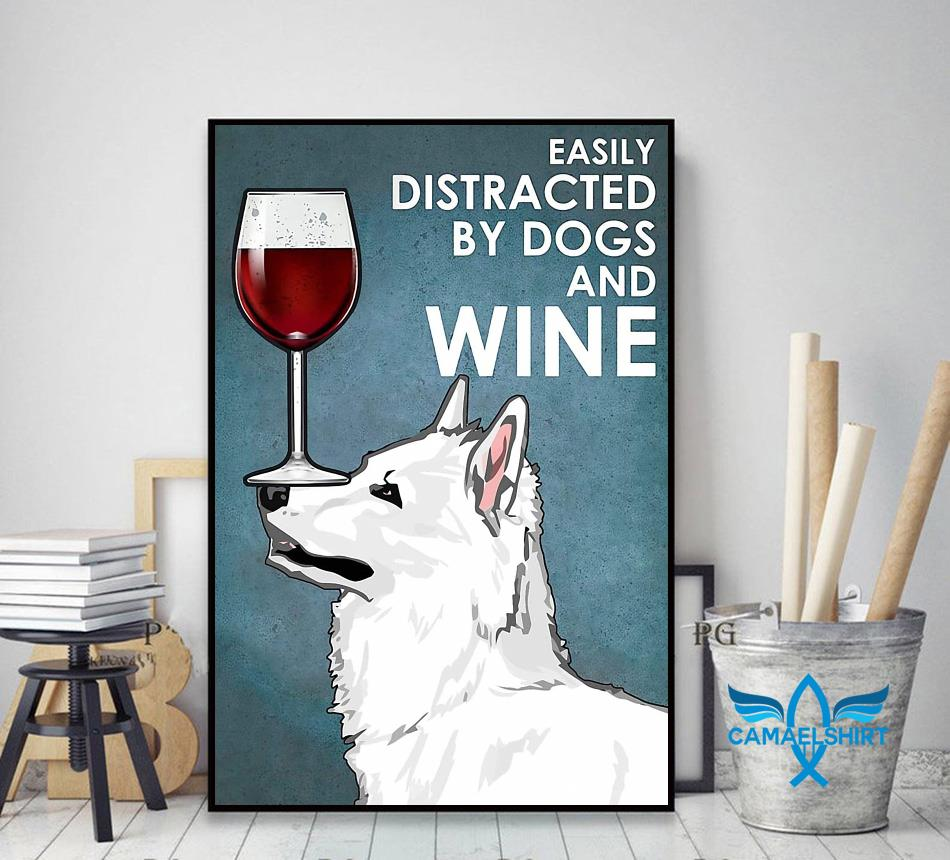 White Swiss Shepherd easily distracted by dogs and wine poster decor art