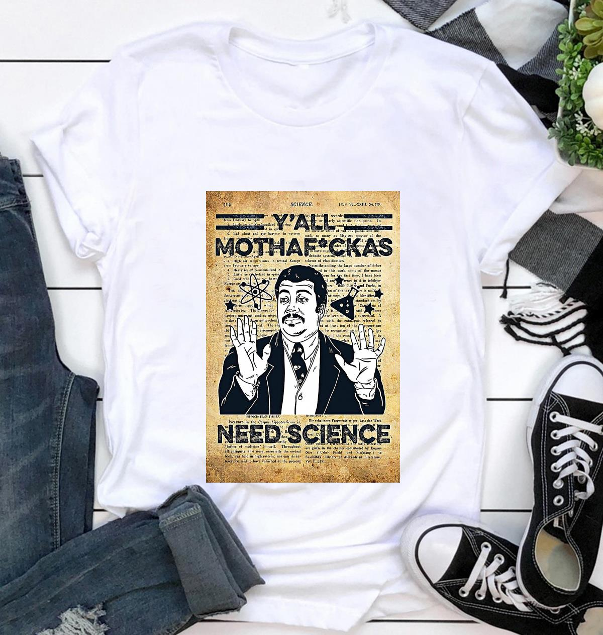 Y'all mothaf'ckas need science dictionary poster t-shirt