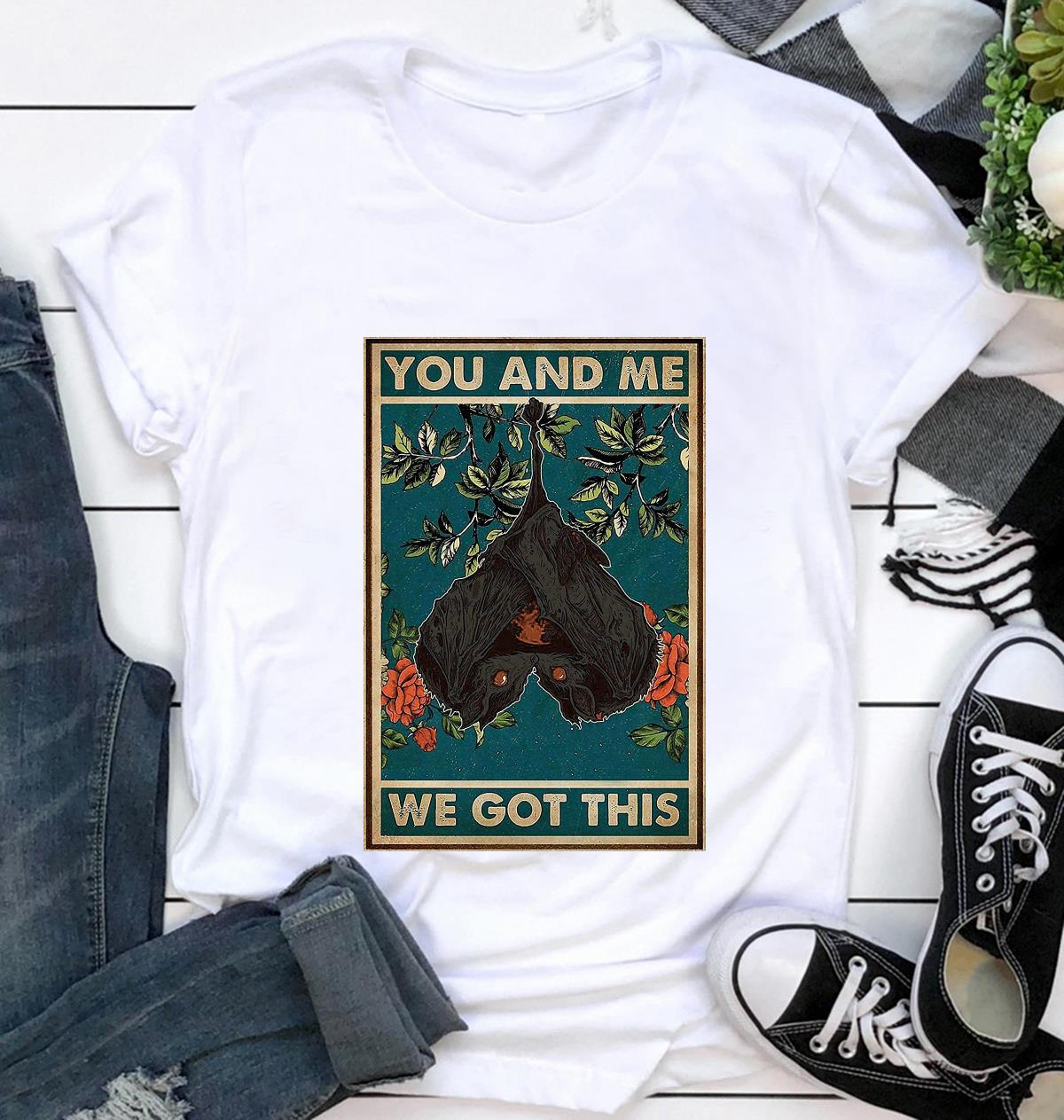 You and me we got this bat couple poster t-shirt