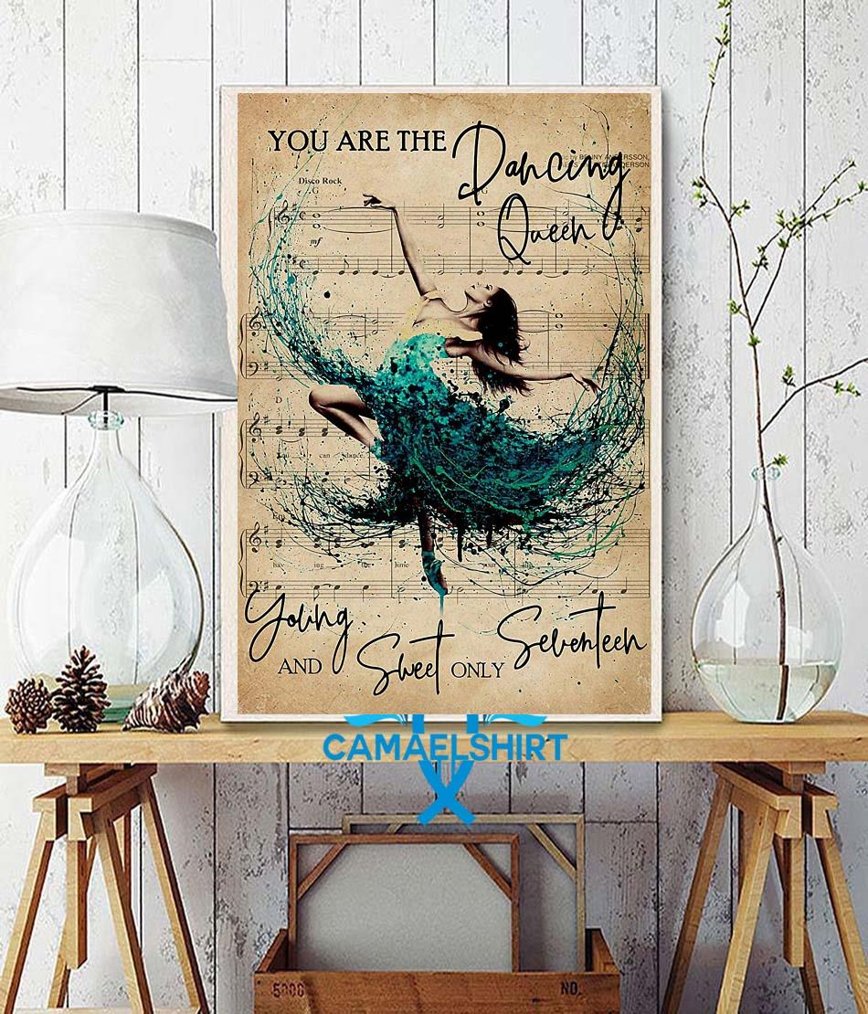 You are the dancing queen young and sweet only seventeen poster wall decor