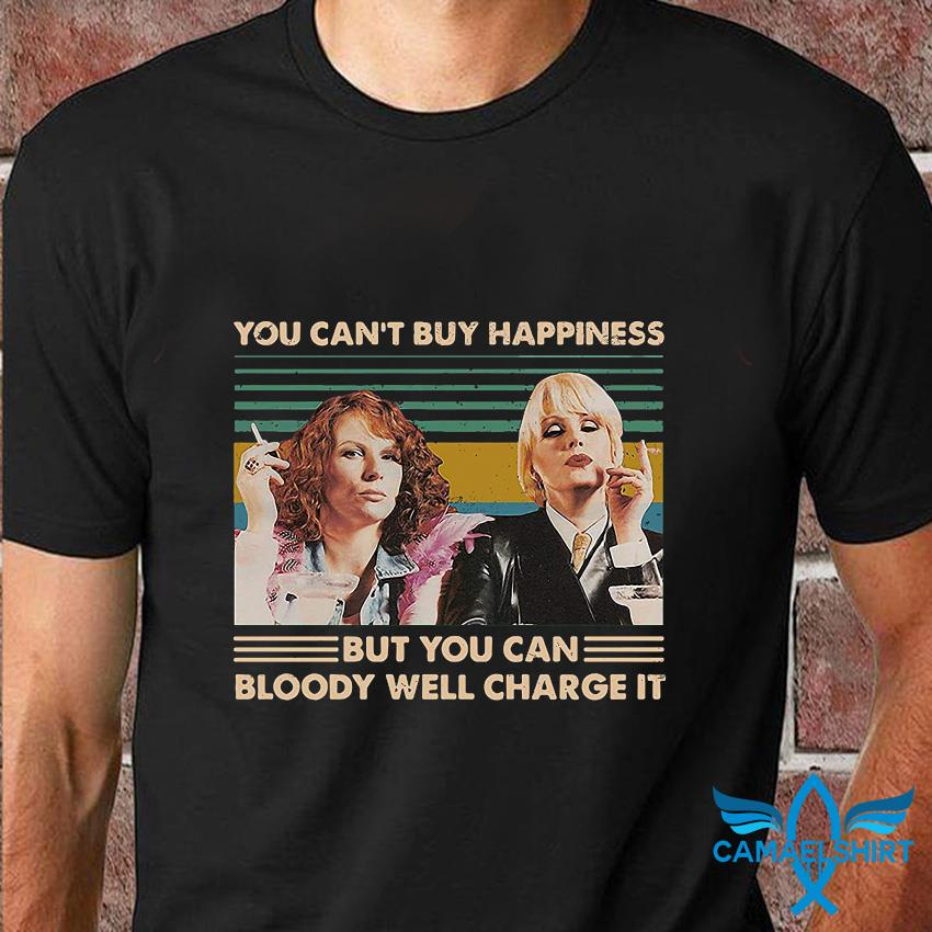 You can't buy happiness but you can bloody well charge it t-shirt
