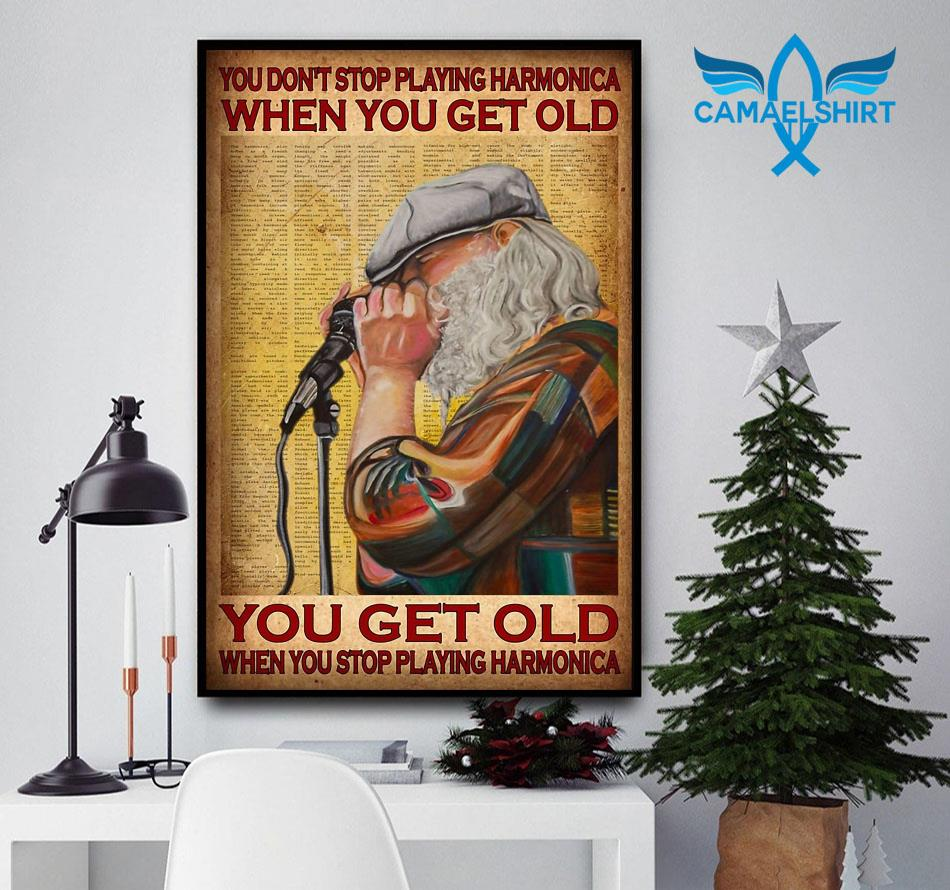 You don't stop playing harmonica when you get old art poster