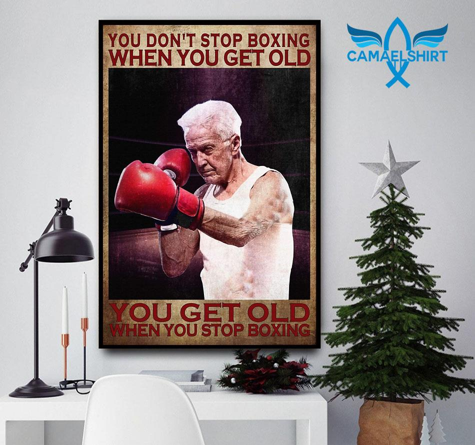 You get old when you stop boxing poster