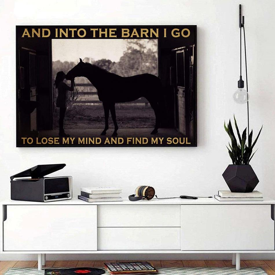 And into the barn I go to lose my mind find soul horse print canvas
